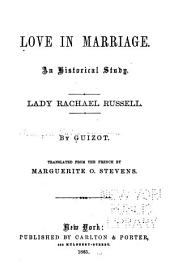 Love in Marriage: An Historical Study : Lady Rachael Russell