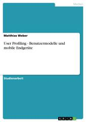 User Profiling - Benutzermodelle und mobile Endgeräte