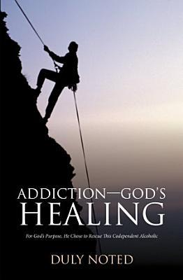 Addiction   God   S Healing