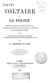Voltaire et la police: dossier recueilli à Saint-Pétersbourg, parmi les manuscrits français originaux enlevés à la Bastille en 1789