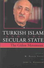 Turkish Islam and the Secular State: The Gülen Movement