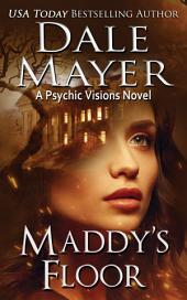 Maddy's Floor (Mystery, Thriller, Romantic Suspense): A Psychic Visions Novel