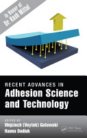 Recent Advances in Adhesion Science and Technology in Honor of Dr  Kash Mittal PDF