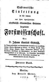 Systematische Einleitung in die neuere aus ihren eigenthümlichen physikalisch-ökonomischen Gründen hergeleitete Forstwissenschaft: Band 2