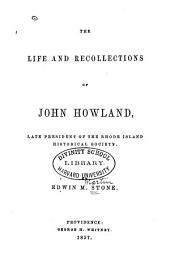 The Life and Recollections of John Howland: Late President of the Rhode Island Historical Society