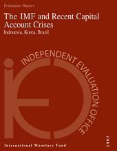 The IMF and Recent Capital Account Crises: Indonesia, Korea, Brazil
