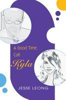 For a Good Time  Call Kyla PDF