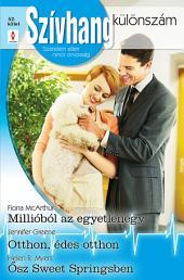 Szívhang különszám 52. kötet: Millióból az egyetlenegy; Otthon, édes otthon; Ősz Sweet Springsben