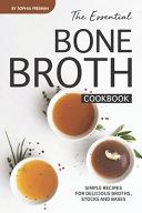The Essential Bone Broth Cookbook Book