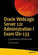 Oracle WebLogic Server 12c Administration I Exam IZ0 133 PDF