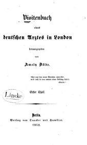 Visitenbuch eines deutschen Arztes in London: Band 1