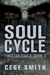 Soul Cycle (Twisted Souls #3): A Zombie Paranormal Origins Tale