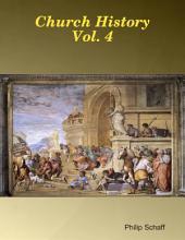 Church History: Volume 4