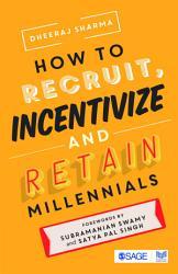 How to Recruit  Incentivize and Retain Millennials PDF