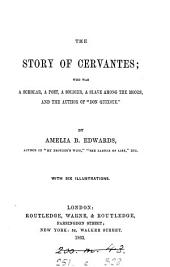 "The Story of Cervantes: Who was a Scholar, a Poet, a Soldier, a Slave Among the Moors, and the Author of ""Don Quixote."""