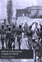 History of the German Struggle for Liberty: Volume 1