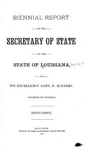 Biennial Report of the Secretary of State of the State of Louisiana for the Two Years Ending May 1, ... to His Excellency ..., Governor of Louisiana