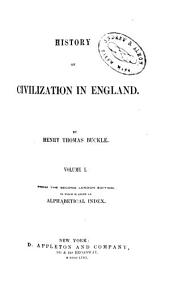 History of civilization in England: Volume 1