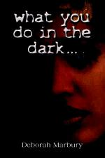 What You Do in the Dark