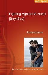 Fighting Against A Heart Boyxboy  Book PDF