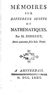Memoires sur différens sujets de mathématiques