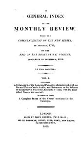 A General Index ... from the Commencement of the New Series, in January, 1790, to the End of the Eighty-first Volume Completed in December 1816 ...: 1790-1816, Volume 1, Issues 1-81