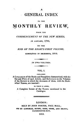 A General Index     from the Commencement of the New Series  in January  1790  to the End of the Eighty first Volume Completed in December 1816     PDF
