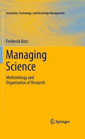 Managing Science: Methodology and Organization of Research