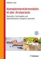 Frank Komplement  rmedizin in der Arztpraxis PDF