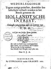 Wederleggingh tegens eenige poincten, dewelcke soo lasterlijck verhaelt worden in het boeck genaemt de Hollandtsche intrest, onlanghs uyt-gegeven onder de letteren van V.D.H.