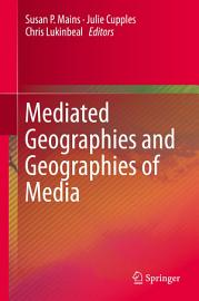 Mediated Geographies and Geographies of Media PDF