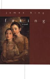 Faking: A Novel