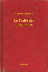 Le Traité des Cinq Roues