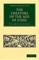 The Creators of the Age of Steel PDF