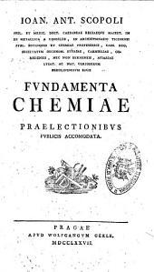 Ioan. Ant. Scopoli ... Fundamenta chemiae praelectionibus publicis accomodata