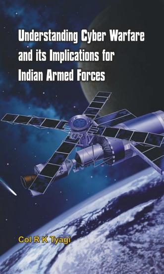 Understanding Cyber Warfare and Its Implications for Indian Armed Forces PDF