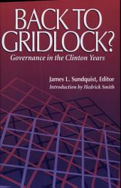 Back to Gridlock?: Governance in the Clinton Years