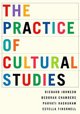 The Practice of Cultural Studies PDF