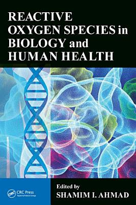 Reactive Oxygen Species in Biology and Human Health