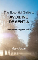 The Essential Guide to Avoiding Dementia