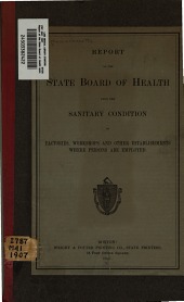Report of the State Board of Health upon the sanitary condition of factories, workshops and other establishments where persons are employed