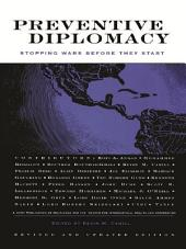 Preventive Diplomacy: Stopping Wars Before They Start, Edition 2