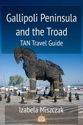 Gallipoli Peninsula and the Troad: TAN Travel Guide