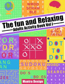 The Fun and Relaxing Adult Activity Book Vol 1