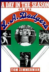A Day In The Season Of The Los Angeles Dodgers Book PDF