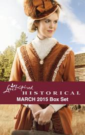Love Inspired Historical March 2015 Box Set: Would-Be Wilderness Wife\Hill Country Courtship\The Texan's Inherited Family\The Daddy List