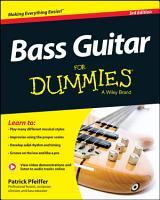 Bass Guitar For Dummies  Book   Online Video   Audio Instruction PDF