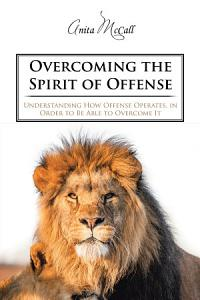 Overcoming the Spirit of Offense