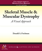 Skeletal Muscle & Muscular Dystrophy: A Visual Approach