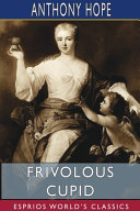 Frivolous Cupid (Esprios Classics)
